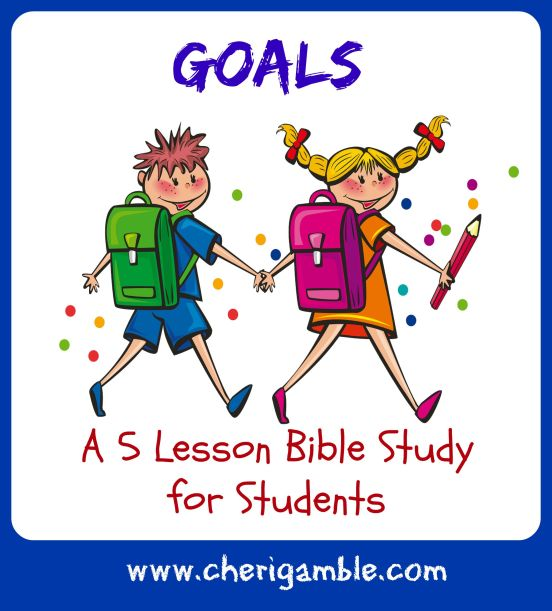 A 5 lesson Bible study for students on setting goals for the school year