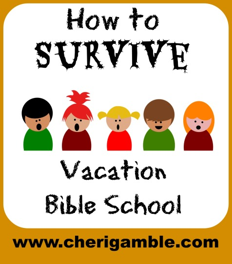 how to survive vacation Bible school