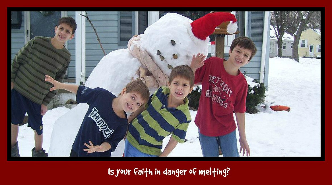Snowmen and Spiritual Growth: Is your faith in danger ofmelting?