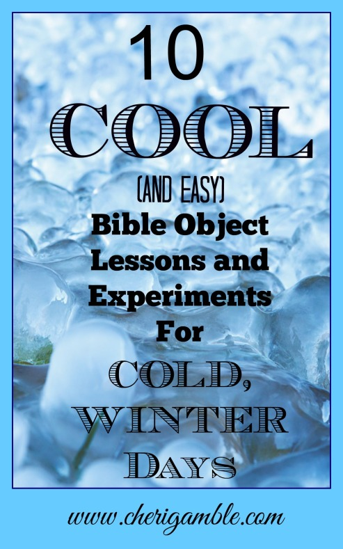 10 Cool and easy Bible Object Lessons and Experiments for Cold Winter Days