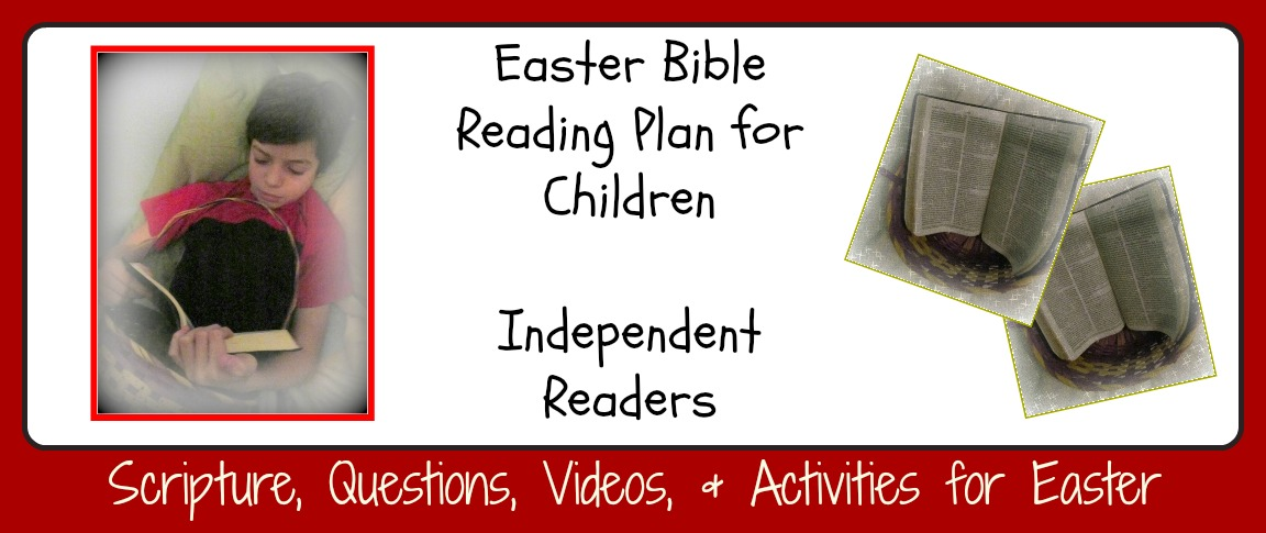 Easter Bible Reading Plan for Children — Independent Readers
