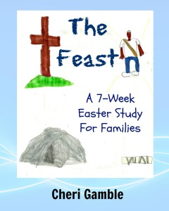 The Feast: A 7 Week Easter Study for Families