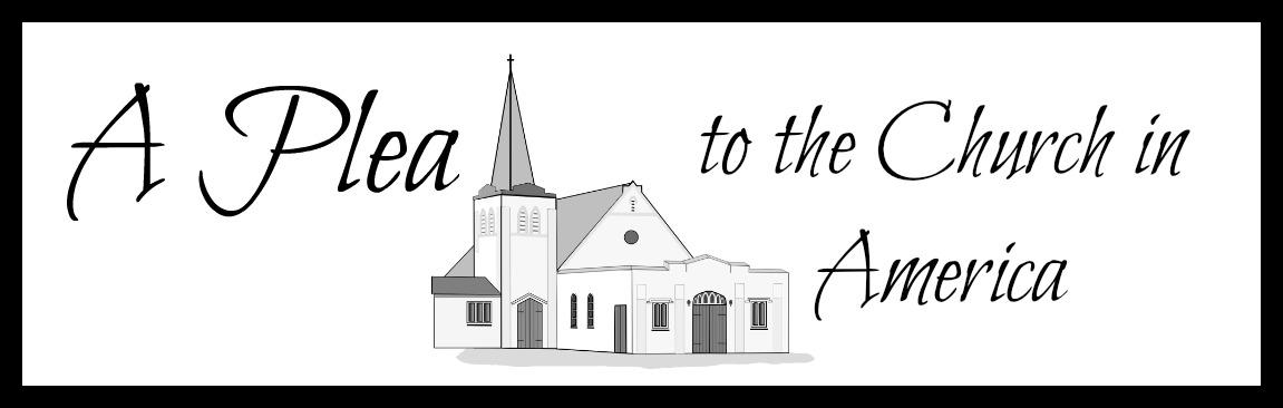 A Plea to the Church inAmerica