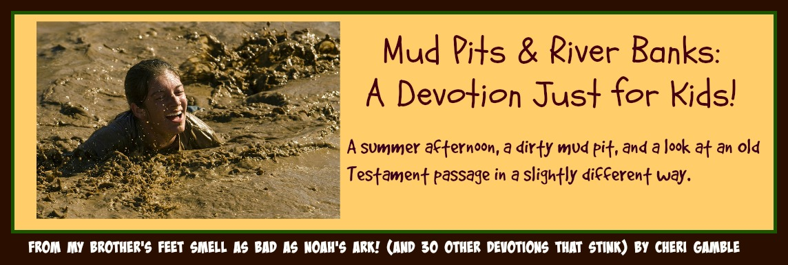 Mud Pits and River Banks: A  Devotion Just forKids