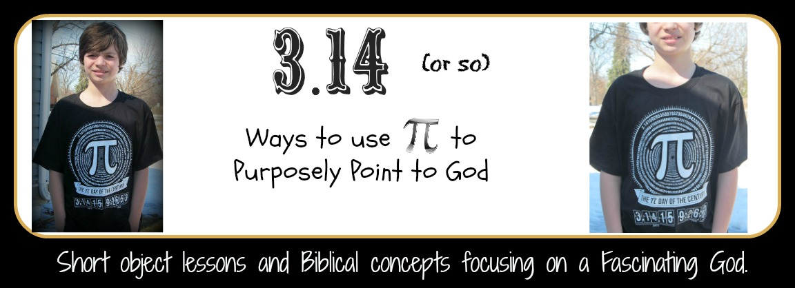 3.14 (or so) Ways to Purposely use Pi to Point toGod