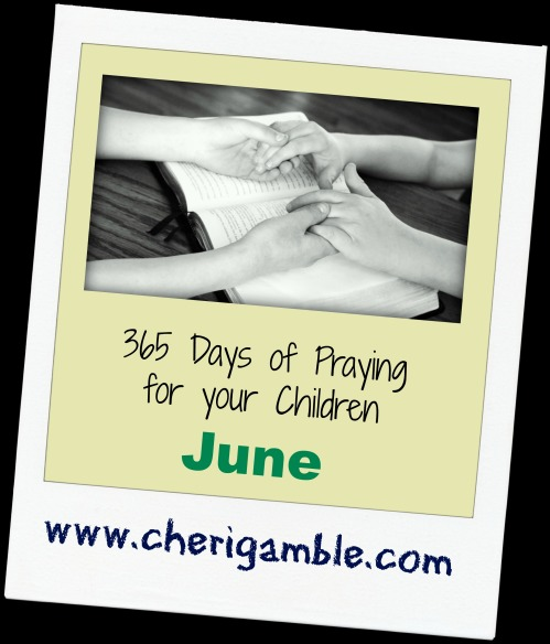 365 Days of praying for your child June