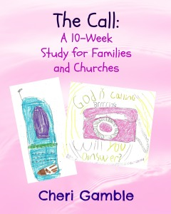 The Call: A 10-Week Study for Families and Churches