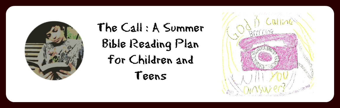 The Call: A Summer Bible Reading Plan for Children and Teens