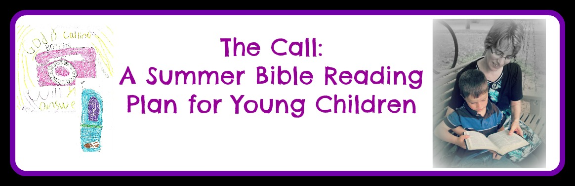 The Call: A Summer Bible Reading Plan for YoungChildren