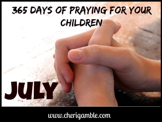 365 days of praying for your children July
