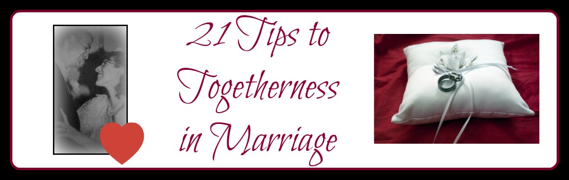 21 Tips To Togetherness In Marriage Cheri Gamble
