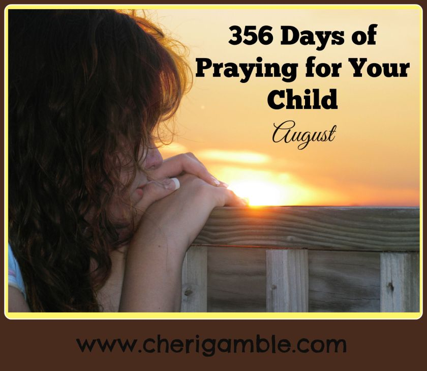 365 days of praying for your child August
