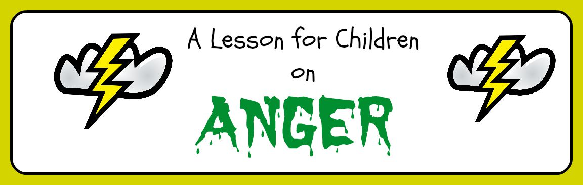 This Is A Lesson Designed To Help Children Learn Control Their Anger Using The Verses Found In James 119 21 There Are Suggestions For Opening
