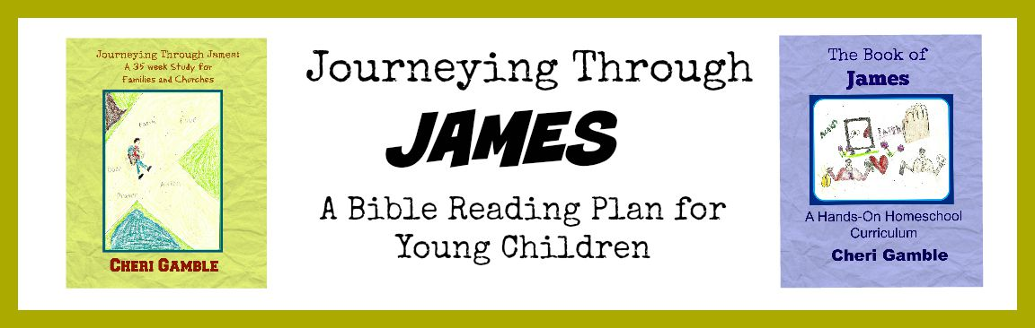 Journeying Through James: A Bible Reading Plan for Young Children (James Chapter One)