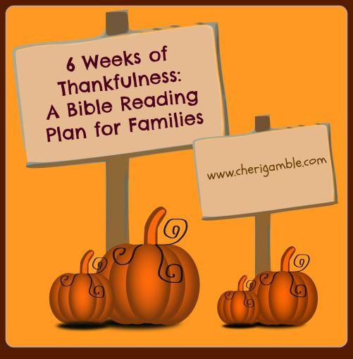 6 Weeks of Thankfulness: A Bible Reading Plan for Families