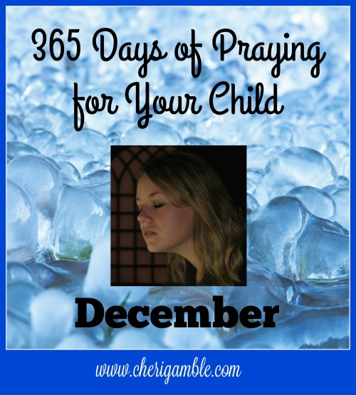 365 days of Praying for your Child December