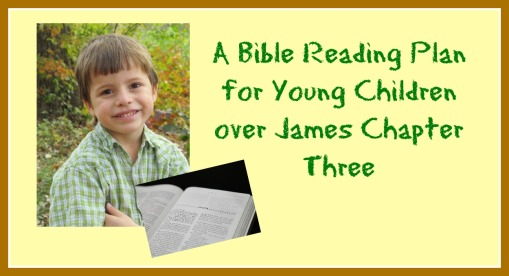 James Three Bible Reading Plan for Young Children