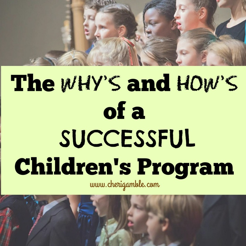 The Why's and How's of a Successful Children's Program