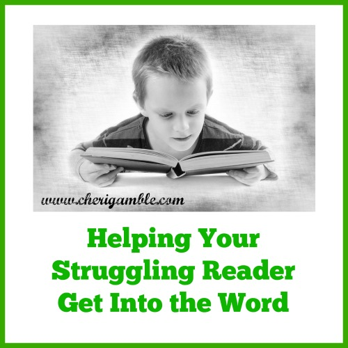 Helping your Struggling Reader Get into the Word