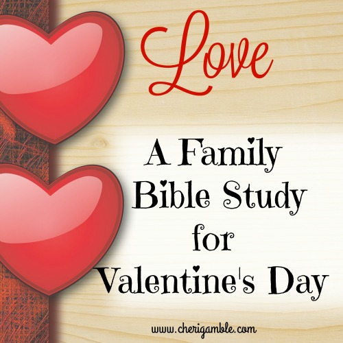 Love a Family Bible Study for Valentines Day