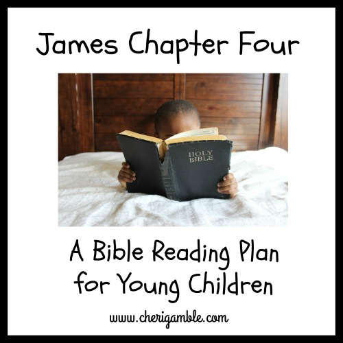 James 4 Bible Reading Plan for Young Children