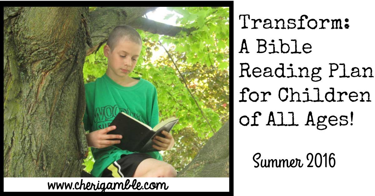 Transform: A 10 Week Bible Reading Plan forChildren