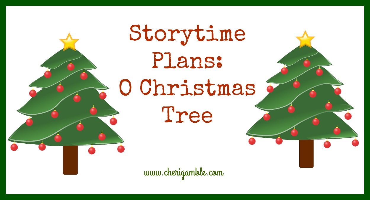 Where Did Christmas Trees Originate.Storytime Plans O Christmas Tree Cheri Gamble