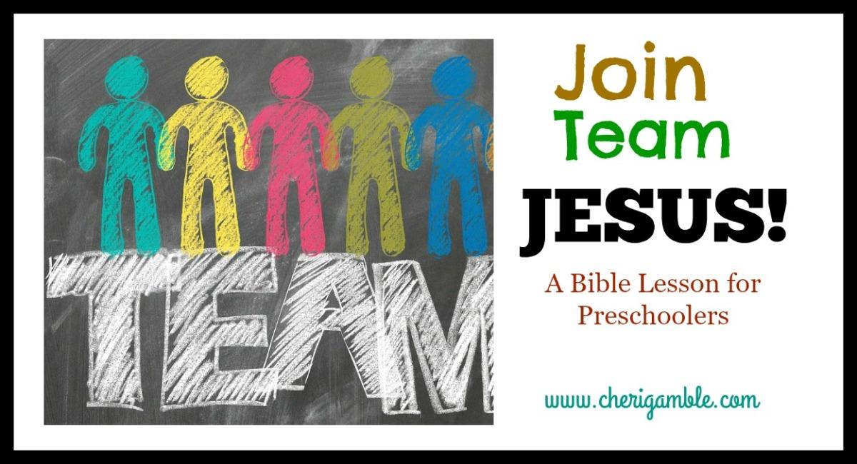 Join Team Jesus: A Bible Lesson forPreschoolers