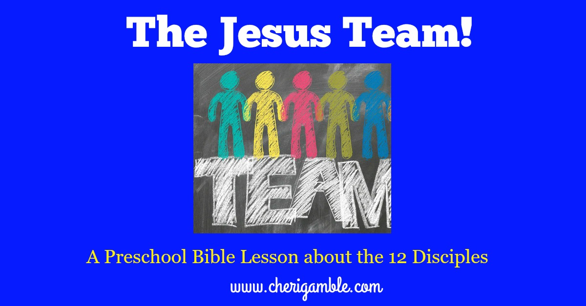 The Jesus Team: A Lesson for Preschoolers about the 12Disciples